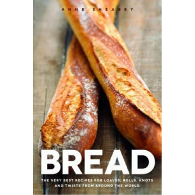 Bread: Recipes for Loaves,...