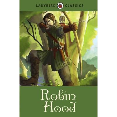Ladybird Classics : Robin hood